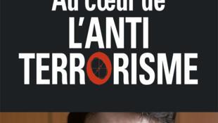 Couverture du livre Au cœur de l'antiterrorisme, de Marc Trévidic. Editions : JC Lattès, Collection : Essais et documents.