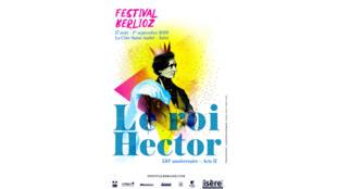 Affiche du Festival Berlioz - Le roi Hector, qui se déroule du 17 août au 1er septembre 2019 à La Côte-Saint-André.