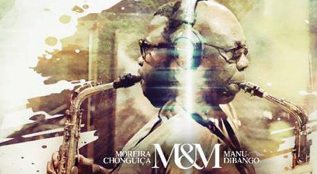 M&M Moreira Chonguiça e Manu Dibango