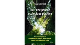 Première de couverture du livre de Patrick Scheyder, «Pour une pensée écologique positive».