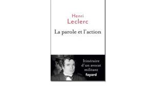 «La parole et l'action», d'Henri Leclerc.