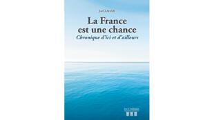 Couverture du livre «La France est une chance – Chronique d'ici et d'ailleurs».