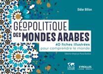 «Géopolitiques des mondes arabes» de Didier Billion.