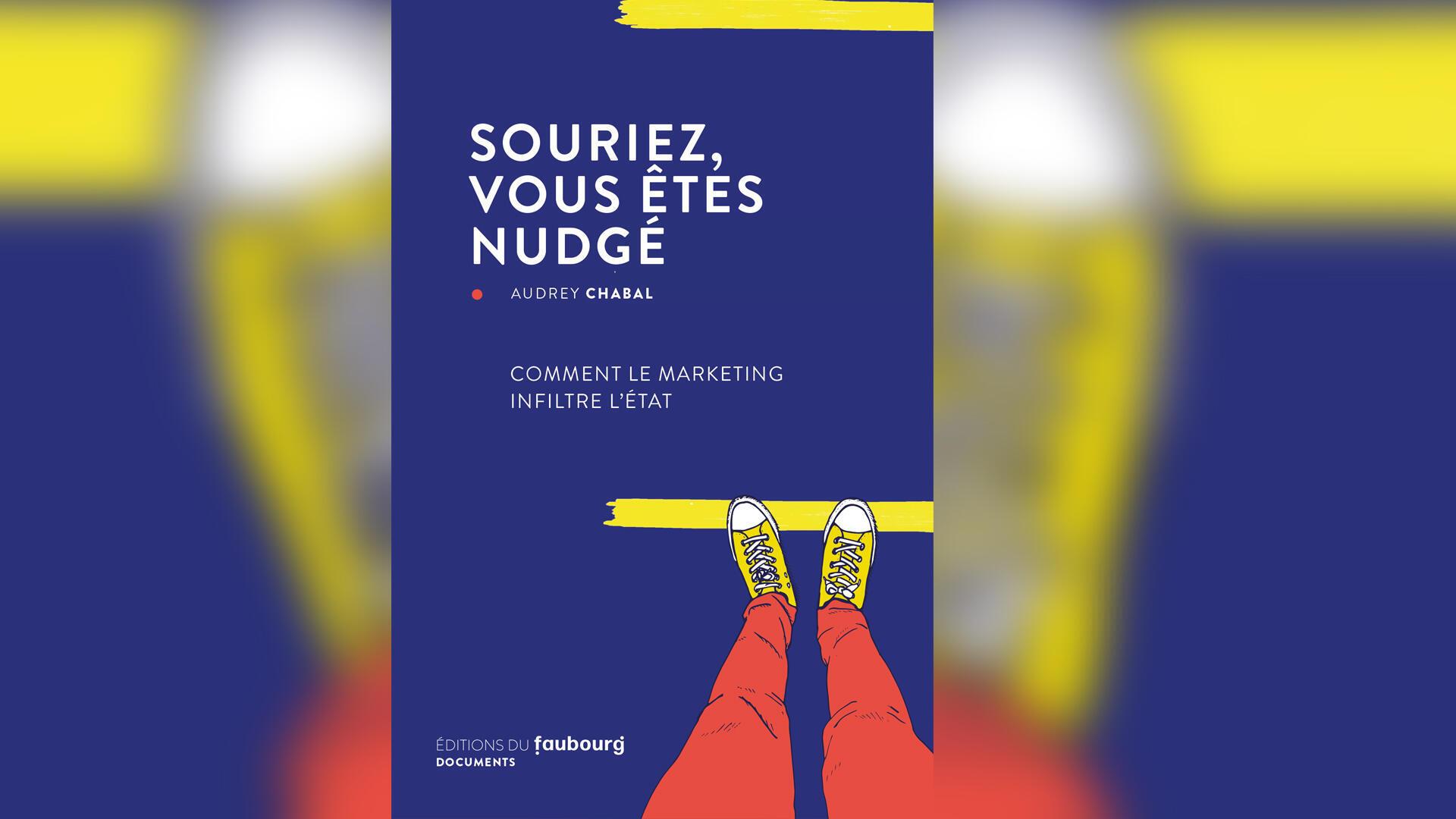 Couverture - Souriez, vous êtes nudgé - Audrey Chabal - éditions Faubourg - Idées 11 juillet 2021