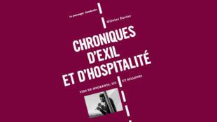 Chroniques d'exil et d'hospitalité-Vies de migrants, ici et ailleurs d'Olivier Favier