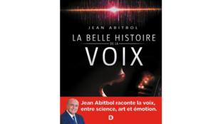 «La belle histoire de la voix», par Jean Abitbol.