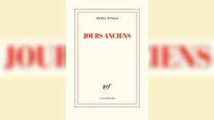 """""""Jours anciens"""", de Michel Winock."""