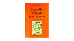 Couverture du livre «L'age d'or n'est pas pour demain» par Ayi Kwei Armah.